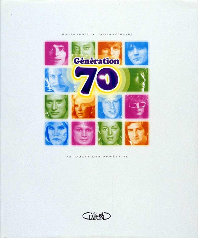 GÉNÉRATION 70, 70 STARS DES ANNÉES 70