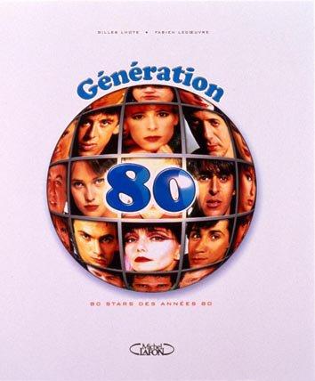 GÉNÉRATION 80, 80 STARS DES ANNÉES 80