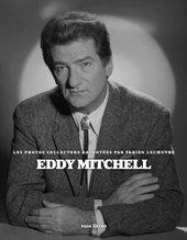 EDDY MITCHELL, LE PHOTOS RACONTEES PAR  FABIEN LECOEUVRE