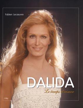 DALIDA, LE TEMPS D'AIMER