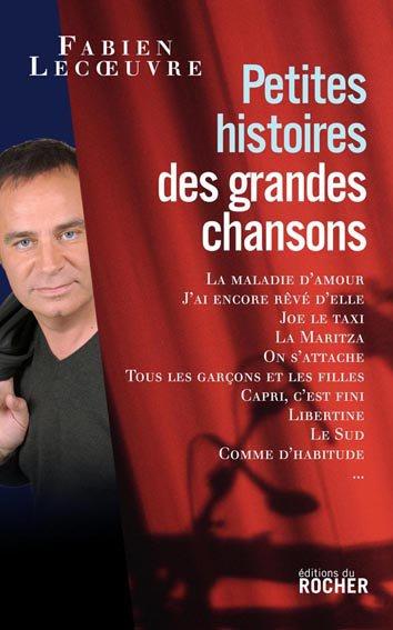 PETITES HISTOIRES DES GRANDES CHANSONS – VOLUME 1