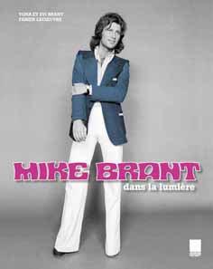 MIKE BRANT, DANS LA LUMIÈRE