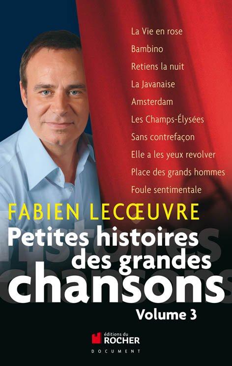 PETITES HISTOIRES DES GRANDES CHANSONS – VOLUME 3
