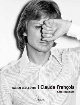 CLAUDE FRANÇOIS, CÔTÉS COULISSES