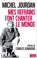 MICHEL JOURDAN – MES REFRAINS FONT CHANTER LE MONDE